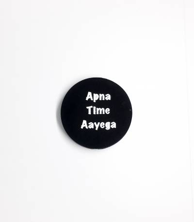 Apna Time Aayega Pop Socket